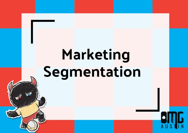 What does marketing segmentation mean?