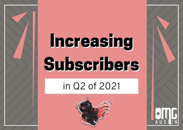 Increasing subscribers in Q2 of 2021