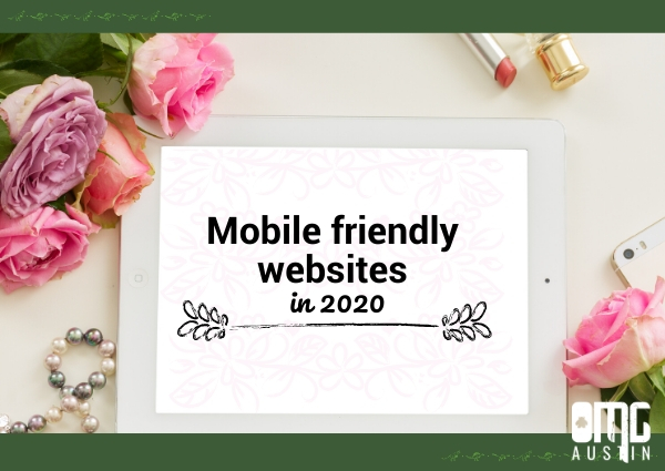 Mobile friendly websites in 2020