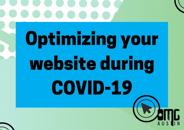 Optimizing your website during COVID-19