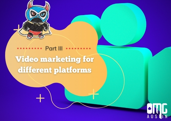 Video marketing for different platforms PT 3