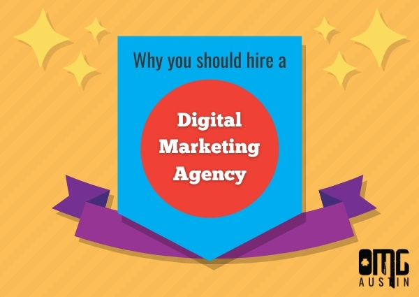 UPDATED: Why you should hire a digital marketing agency