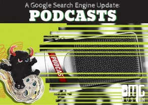Google search engine updates: podcasts